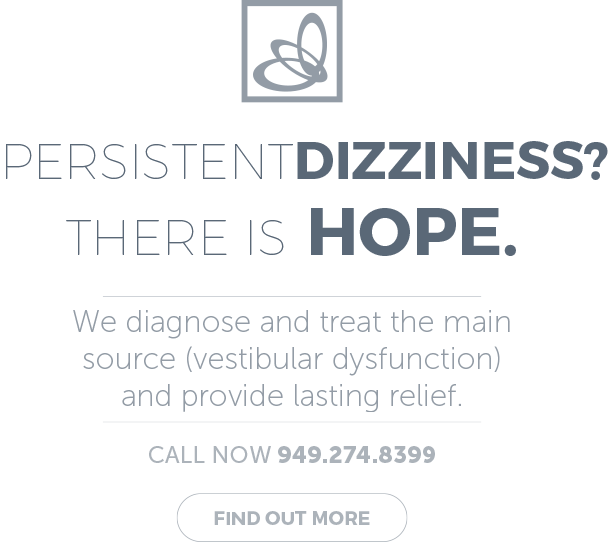 Persistent DIzziness? There is hope.
