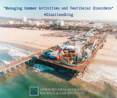Managing Summer Activities and Vestibular Disorders